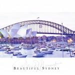 """""""Beautiful Sydney"""" mit dem Opernhaus, dem Yachthafen und der Habour Bridge"""
